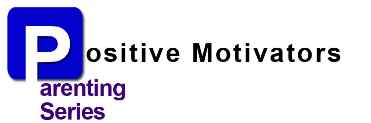 Parenting Series Positive Motivators